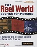 The Reel World: Scoring for Pictures (Music Pro Guides)