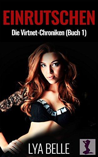 Einrutschen: Transgender Romantik (Die Virtnet-Chroniken 1) (German Edition)