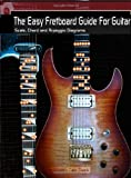 The Easy Fretboard Guide for Guitar, Shawn Davis, 1451588828