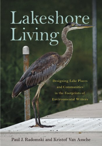 Lakeshore Living: Designing Lake Places and Communities in the Footprints of Environmental Writers