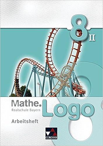 Mathe.Logo 8 II – Arbeitsheft