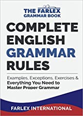 Finally, all the rules of English grammar in one comprehensive book, explained in simple terms.The grammar book for the 21st century has arrived, from the language experts at Farlex International and TheFreeDictionary.com, the trusted referen...