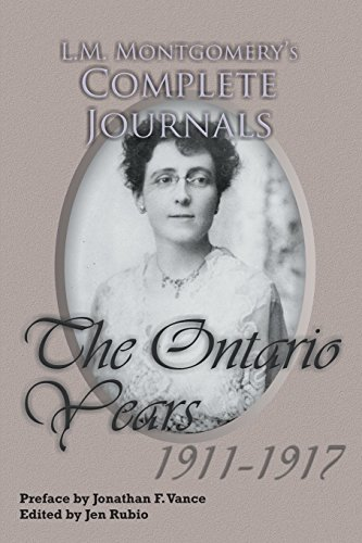 L.M. Montgomery's Complete Journals: The Ontario Years 1911-1917