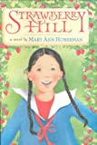 Strawberry Hill, Mary Ann Hoberman, 031604136X