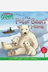 The Polar Bears' Home: A Story About Global Warming (Little Green Books) Paperback