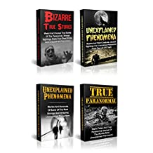 Unexplained Mysteries: Unexplained Mysteries Of The Ghostly Kind: Unexplained Phenomena, Bizarre True Stories And True Paranormal Box Set (True Hauntings)