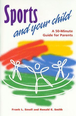 Sports and Your Child by Ronald Smith (1999-03-01)
