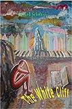 The White Cliff, Edward Schwartz, 0595664180