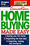 Canadian Home Buying Made Easy: The Streetsmart Guide for First-Time Home Buyers