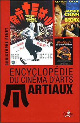 Encyclopedie Du Cinema D Arts Martiaux 9782702709795