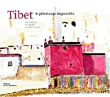 Tibet, le pèlerinage impossible