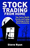 img - for Stock Market 101: Can You Really Make Money Trading Stocks, Options, Futures and Forex FROM HOME?: 3 Blueprints to Make Money Working 3-4 Hours Everyday (The Everyone's Trading System) book / textbook / text book