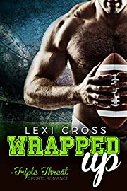Wrapped Up: A Triple Threat Sports Romance