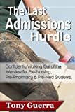 The Last Admissions Hurdle: Confidently Walking out of the Interview for Pre-Nursing, Pre-Pharmacy, and Pre-Med Students