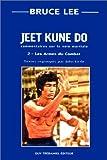 Jeet kune do : Commentaire sur la voie martiale, tome 2 : Les armes du combat