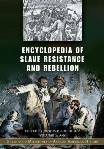 Books : Encyclopedia of Slave Resistance and Rebellion: Greenwood Milestones in African American History, Volume 1, A-N