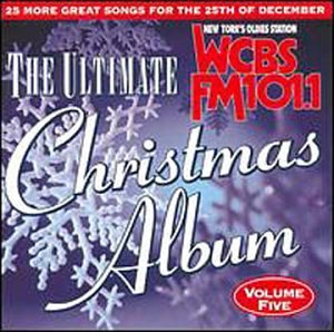 Various Artists - The Ultimate Christmas Album, Vol. 5 (WCBS-FM ...