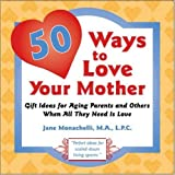 50 Ways to Love Your Mother, Jane Monachelli, 0977772144