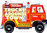 img - for Tonka: Trucks Around Town (A Shaped Board Book on Wheels) book / textbook / text book