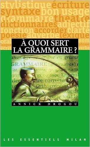 Livres gratuits A quoi sert la grammaire ? pdf epub