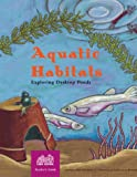 Aquatic Habitats, Katharine Barrett and Carolyn Willard, 0924886013