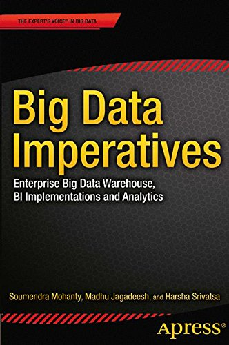 Big Data Imperatives: Enterprise Big Data Warehouse, BI Implementations and Analytics (The Expert's Voice)