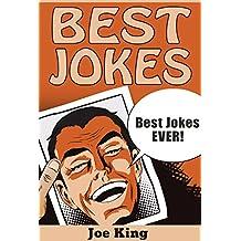 Best Jokes: Best Jokes EVER! (Funny Jokes, Stories & Riddles Book 7)