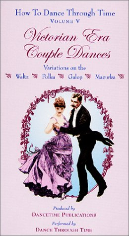 Art Com Victorian Print - HOW TO DANCE THROUGH TIME Volume V: Victorian Era Couple Dances [VHS]