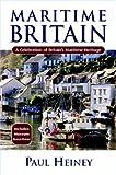 Maritime Britain, Paul Heiney, 0713670916