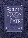 Sound Design in the Theatre, Bracewell, John L., 0138251673