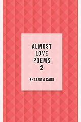 Almost Love Poems 2 Paperback