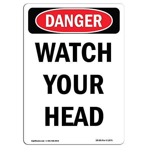 OSHA Danger Sign - Portrait Watch Your Head | Choose from: Aluminum, Rigid Plastic Or Vinyl Label Decal | Protect Your Business, Construction Site, Warehouse & Shop Area |  Made in The USA - Portrait Label