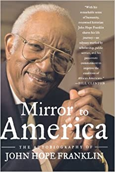 \\BETTER\\ Mirror To America: The Autobiography Of John Hope Franklin. services simple liberado three services