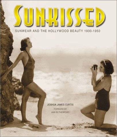 Download Sunkissed: Sunwear and the Hollywood Beauty 1930-1950 pdf