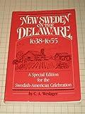 New Sweden on the Delaware, 1638-1655, C. A. Weslager, 091260865X