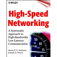 High-Speed Networking: A Systematic Approach to High-Bandwidth Low-Latency Communication (Networking Council)