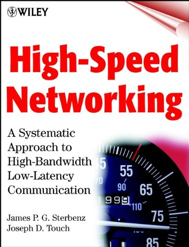 Download High-Speed Networking: A Systematic Approach to High-Bandwidth Low-Latency Communication (Networking Council) Pdf