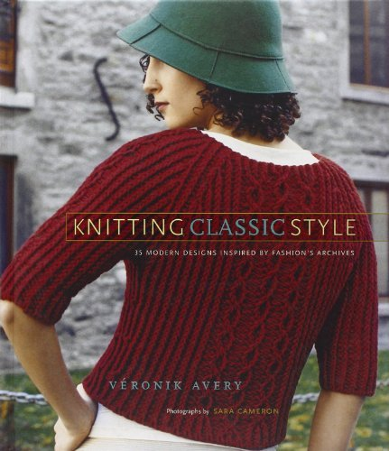Knitting Classic Style: 35 Modern Designs Inspired by Fashion's Archives by Veronik Avery (2007-09-01)