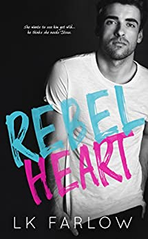 Rebel Heart by LK Farlow