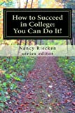 img - for How to Succeed in College: You Can Do It!: Part One for High School Students (Volume 1) book / textbook / text book