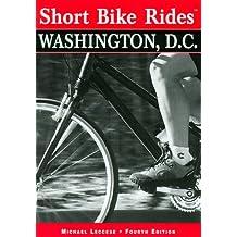 Short Bike Rides in and around Washington D.C. (Short Bike Rides Series)