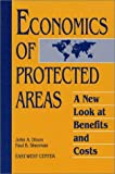 The Economics of Protected Areas : A New Look at Benefits and Costs, Dixon, John A. and Sherman, Paul B., 1559630337