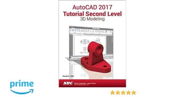 Amazon com: AutoCAD 2017 Tutorial Second Level 3D Modeling