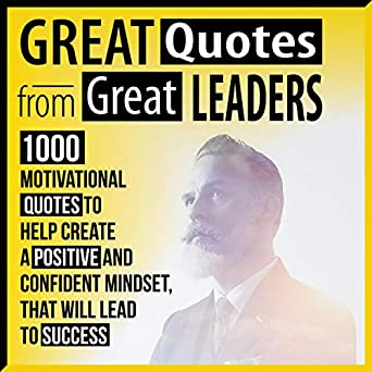 Amazoncom Great Quotes From Great Leaders 1000 Motivational