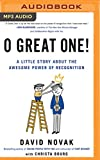 img - for O Great One!: A Little Story About the Awesome Power of Recognition book / textbook / text book