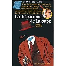 DISPARITION DE LALOUPE ET LA BANDE DES 4 (LA)