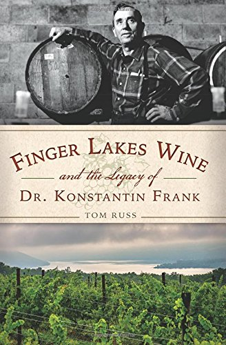 Finger Lakes Wine and the Legacy of Dr. Konstantin Frank (American Palate)