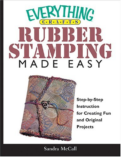 Everything Crafts Rubberstamping Made Easy (An Everything)