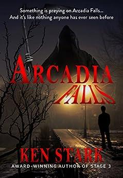 Arcadia Falls by [Stark, Ken]