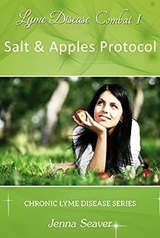 Lyme Combat I: Salt & Apples (Chronic Lyme Disease Series Book 1) by [Seaver, Jenna]